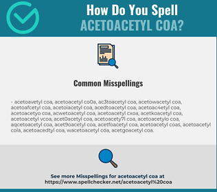 Correct spelling for ACETOACETYL COA