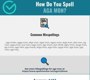 Correct spelling for AGA MON