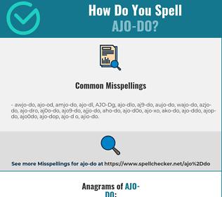 Correct spelling for AJO-DO