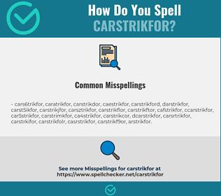 Correct spelling for CARSTRIKFOR