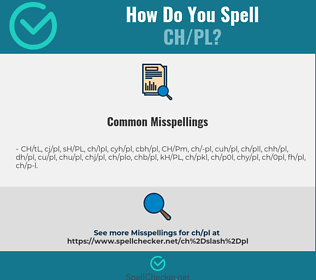 Correct spelling for CH/PL