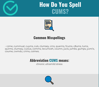 Correct spelling for CUMS