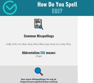 Correct spelling for EUJ