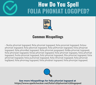 Correct spelling for FOLIA PHONIAT LOGOPED
