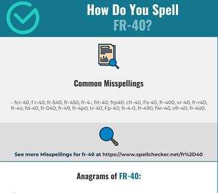 Correct spelling for FR-40 [Infographic] | Spellchecker net