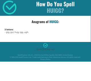 Correct spelling for HUIGG