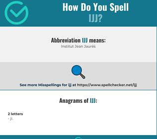 Correct spelling for IJJ