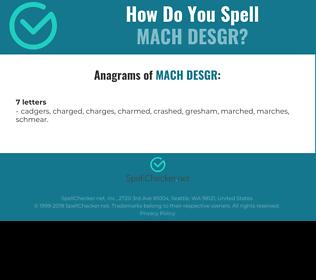 Correct spelling for MACH DESGR