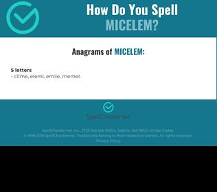 Correct spelling for MICELEM