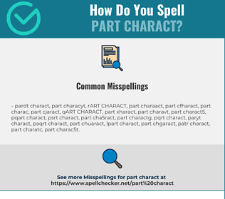 Correct spelling for PART CHARACT