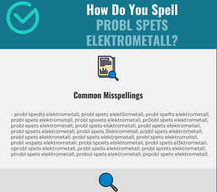 Correct spelling for PROBL SPETS ELEKTROMETALL