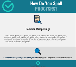 Correct spelling for PROCYSRS