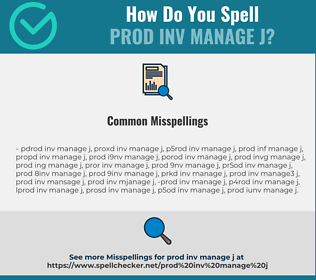Correct spelling for PROD INV MANAGE J