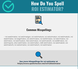 Correct spelling for ROI ESTIMATOR