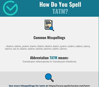 Correct spelling for TATM