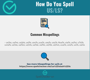 Correct spelling for US/LS
