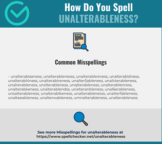 Correct spelling for unalterableness