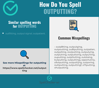 Correct spelling for outputting