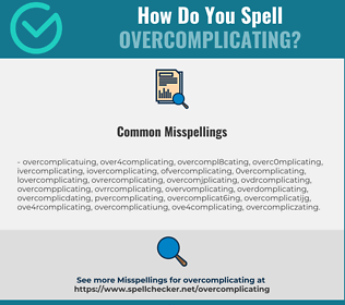 Correct spelling for overcomplicating