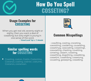 Correct spelling for cosseting