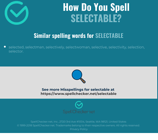 Correct spelling for selectable