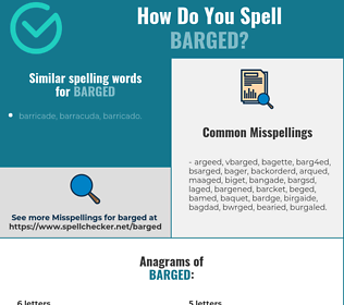 Correct spelling for barged