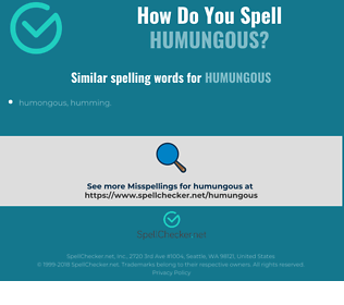Correct spelling for humungous