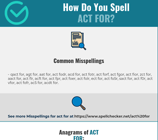 Correct spelling for act for
