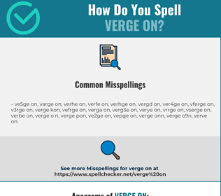 Correct spelling for verge on