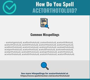 Correct spelling for acetorthotoluid