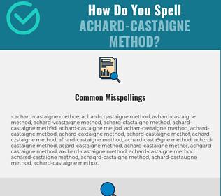 Correct spelling for Achard-Castaigne method