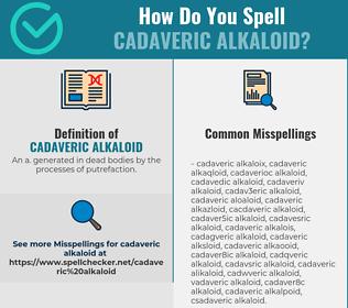 Correct spelling for cadaveric alkaloid
