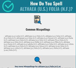 Correct spelling for althaea (U.S.) folia (N.F.)