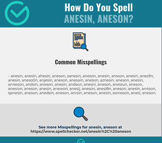 Correct spelling for anesin, aneson