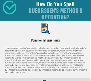 Correct spelling for Duehrssen's method's operation