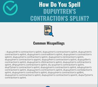 Correct spelling for Dupuytren's contraction's splint