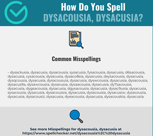 Correct spelling for dysacousia, dysacusia