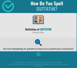 Correct spelling for guttatim