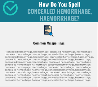Correct spelling for concealed hemorrhage, haemorrhage