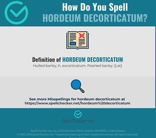 Correct spelling for hordeum decorticatum