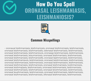 Correct spelling for oronasal leishmaniasis, leishmaniosis