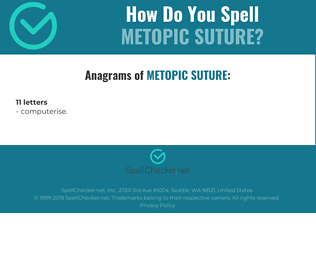 Correct spelling for metopic suture