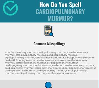 Correct spelling for cardiopulmonary murmur