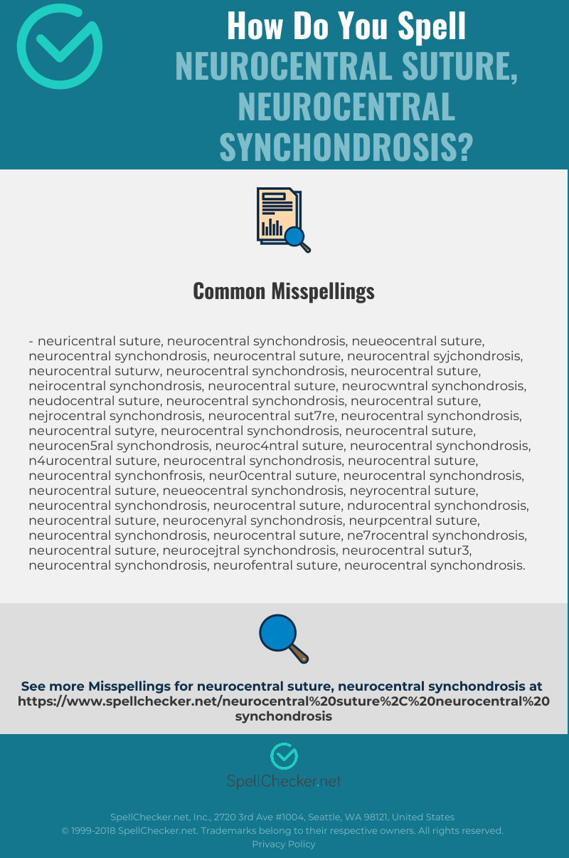 Correct Spelling For Neurocentral Suture Neurocentral Synchondrosis Infographic Spellchecker Net Synchondrosis definition in english dictionary, synchondrosis meaning, synonyms, see also 'synchronousness',synchronic',synchronise',synchronism'. spellchecker net