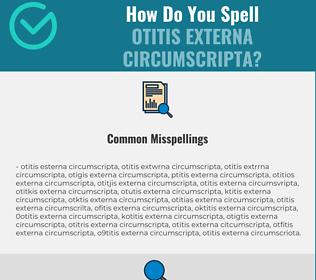 Correct spelling for otitis externa circumscripta