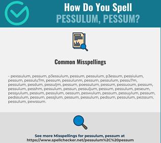 Correct spelling for pessulum, pessum