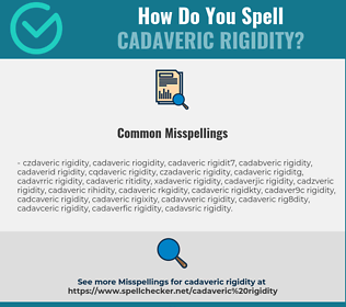 Correct spelling for cadaveric rigidity
