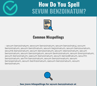 Correct spelling for sevum benzoinatum