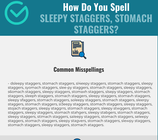 Correct spelling for sleepy staggers, stomach staggers