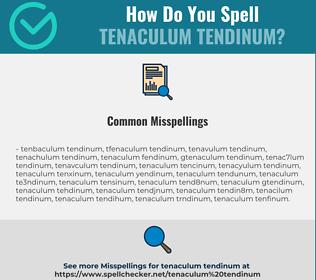 Correct spelling for tenaculum tendinum